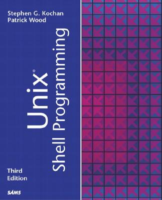 Unix Shell Programming By Kochan, Stephen G./ Wood, Patrick H.